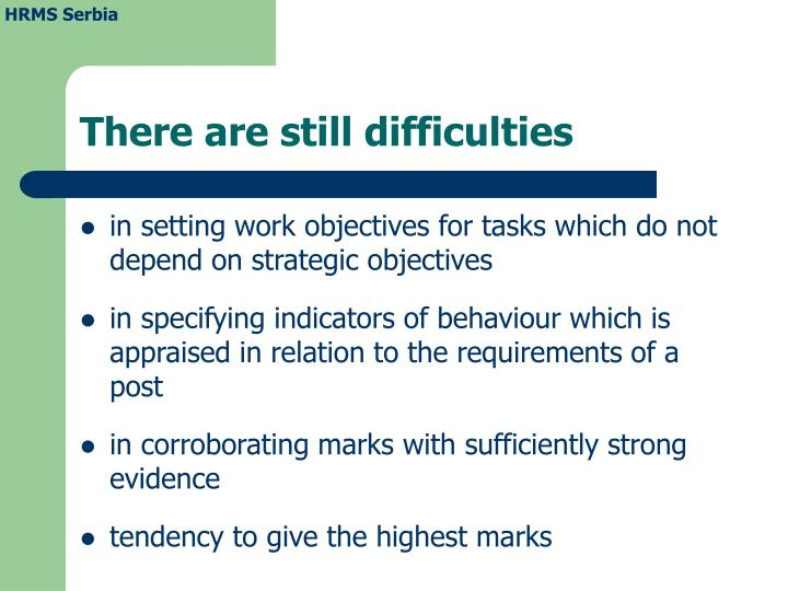There are still difficulties
