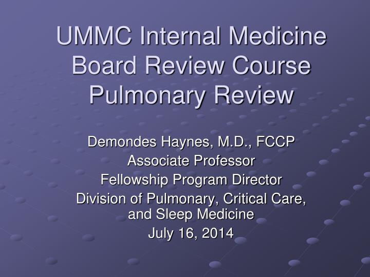 ummc internal medicine board review course pulmonary review n.