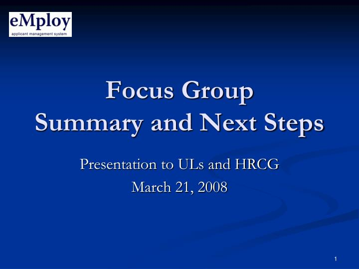 focus group summary and next steps n.