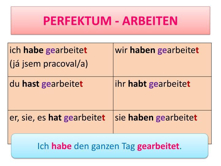 PERFEKTUM - ARBEITEN