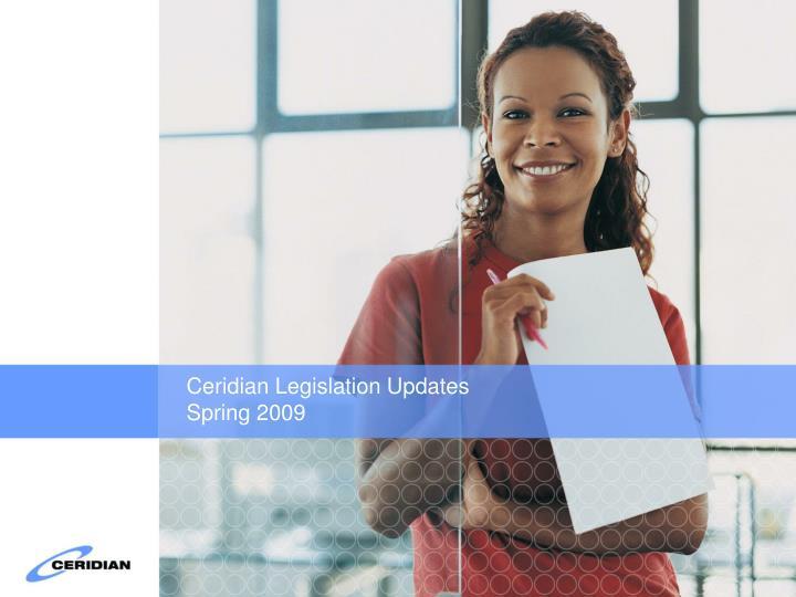 ceridian legislation updates spring 2009 n.