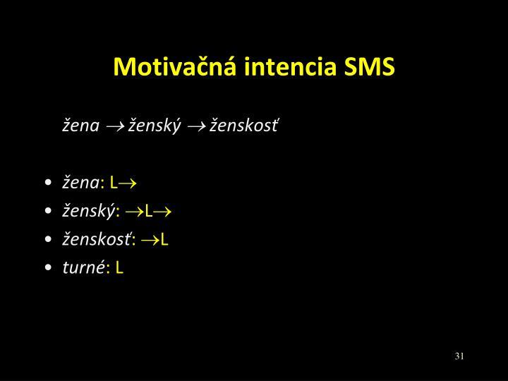 Motivačná intencia SMS