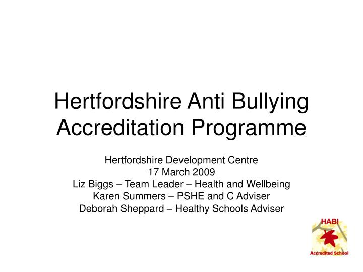 Hertfordshire anti bullying accreditation programme