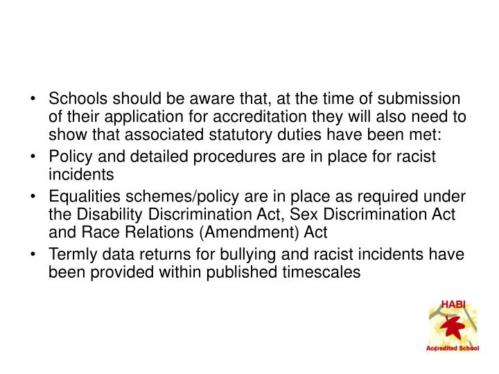 Schools should be aware that, at the time of submission of their application for accreditation they will also need to show that associated statutory duties have been met: