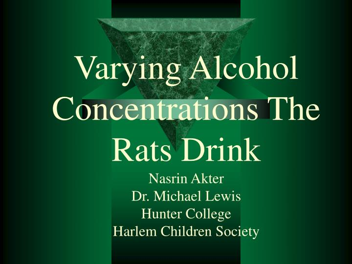 Varying Alcohol Concentrations The Rats Drink