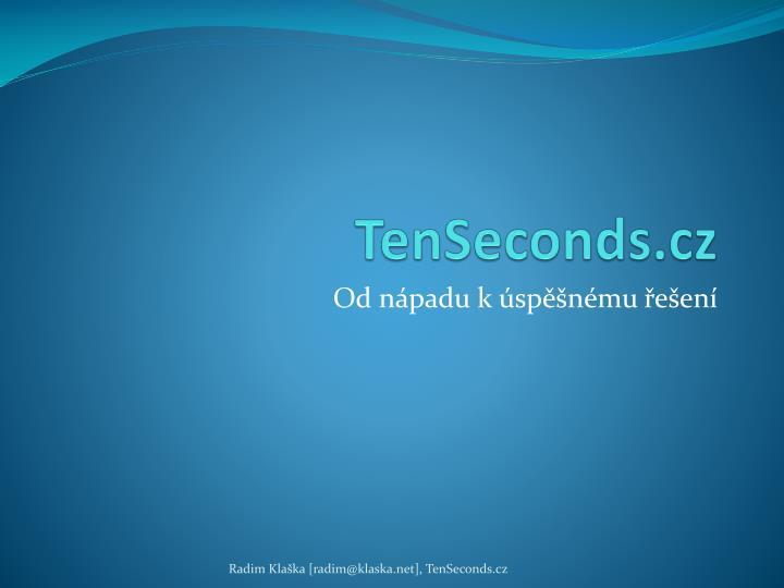 tenseconds cz n.