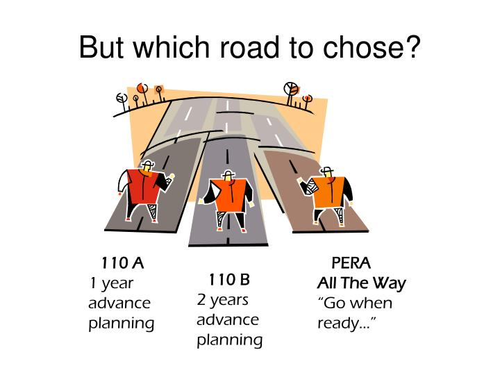 But which road to chose