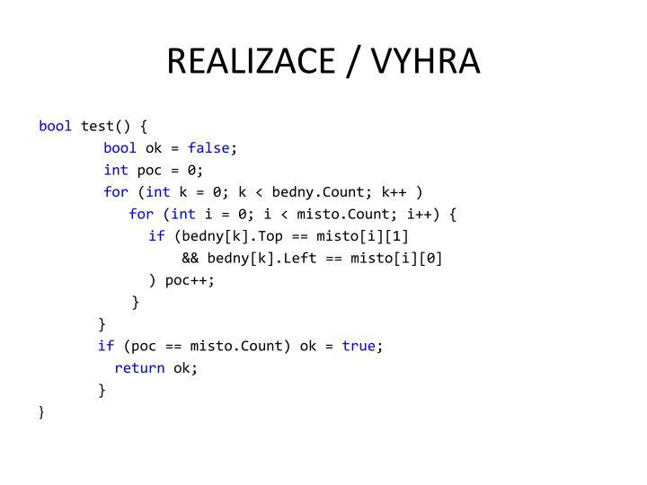 REALIZACE / VYHRA