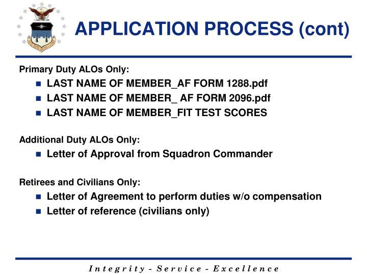 APPLICATION PROCESS (cont)