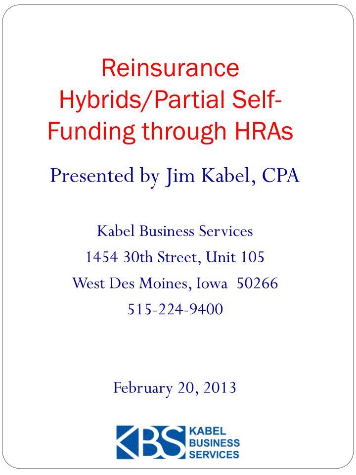 Reinsurance hybrids partial self funding through hras