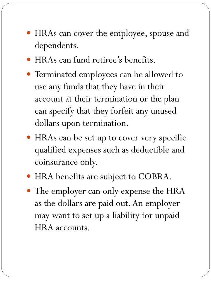 HRAs can cover the employee, spouse and dependents.