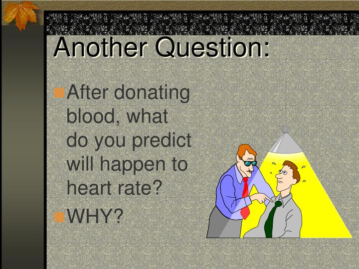 Another Question: