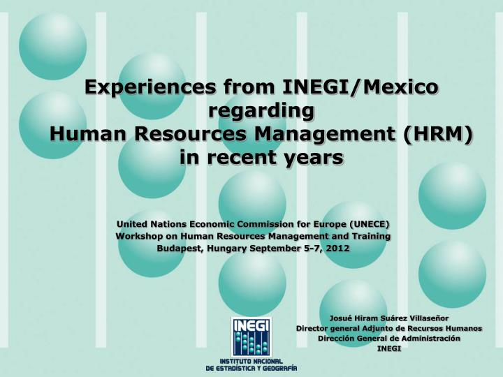 Experiences from inegi mexico regarding human resources management hrm in recent years