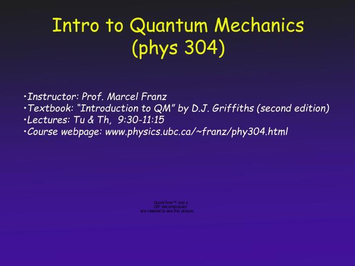 intro to quantum mechanics phys 304 n.