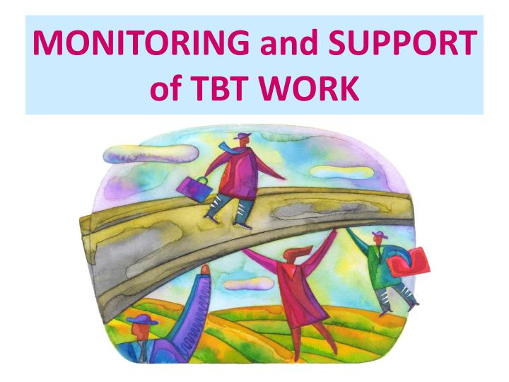 monitoring and support of tbt work n.