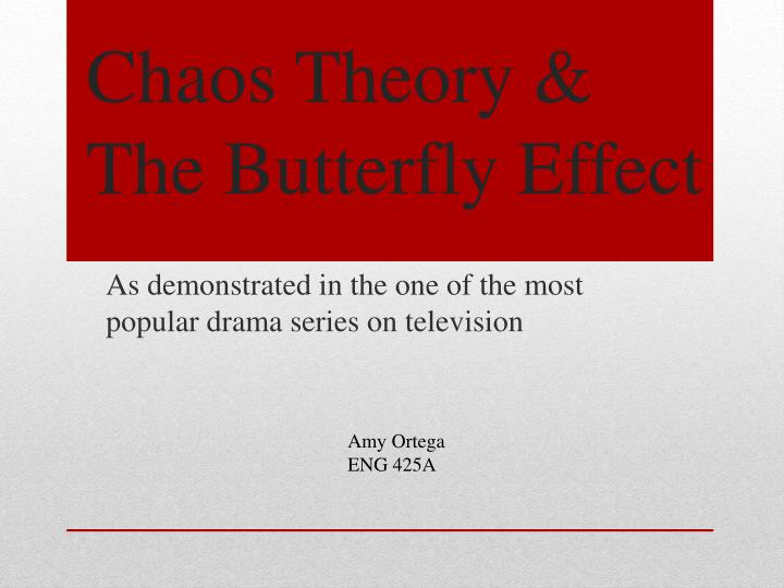 chaos theory the butterfly effect n.