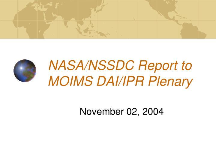 nasa nssdc report to moims dai ipr plenary n.