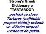 poch z ze slova tartaros nejhlub propast h du uv znit ve v n m utrpen uvrhnout do pekla