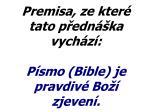 premisa ze kter tato p edn ka vych z p smo bible je pravdiv bo zjeven