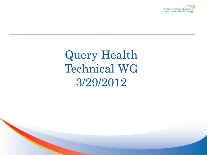 query health technical wg 3 29 2012 n.