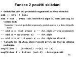 funkce 2 pou it skl d n