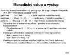 monadick vstup a v stup