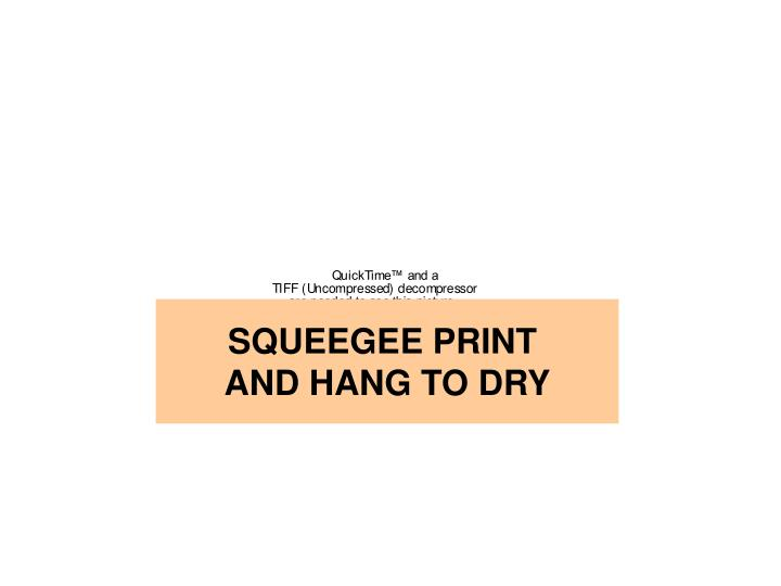 SQUEEGEE PRINT