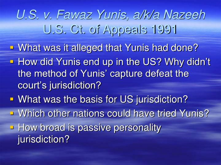 U.S. v. Fawaz Yunis, a/k/a Nazeeh