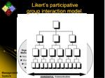 likert s participative group interaction model