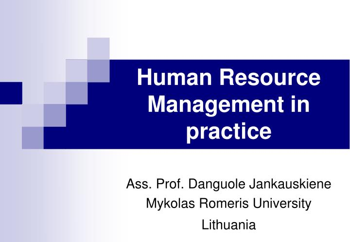 "hrm practice A critical study of hr practices in selected ngos (with special reference to ngos in rajasthan)  overall purpose of human resource management is to ensure that the organization is able to achieve success through people as ulrich and lake (1990) remark ""hrm  human resource management practices but in practice, other functional areas such as finance,."
