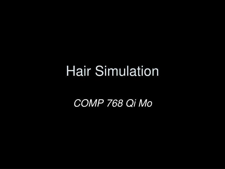 hair simulation n.