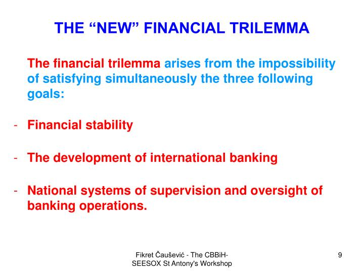 """THE """"NEW"""" FINANCIAL TRILEMMA"""