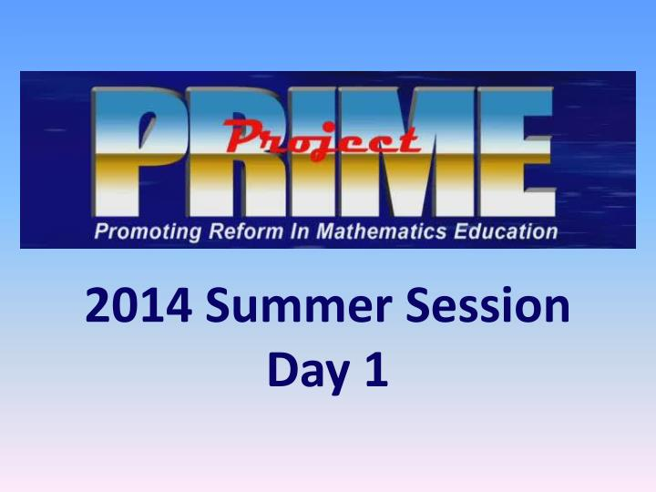 2014 summer session day 1 n.