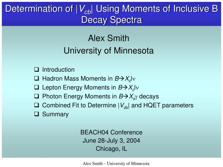 determination of v cb using moments of inclusive b decay spectra n.