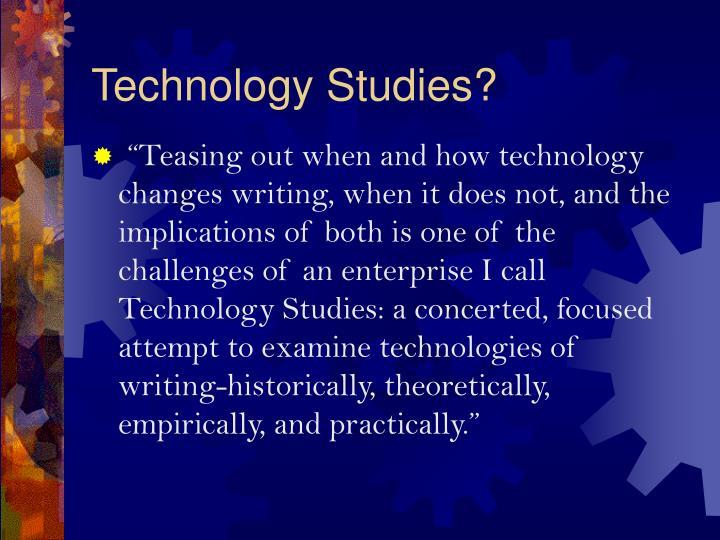 Technology Studies?