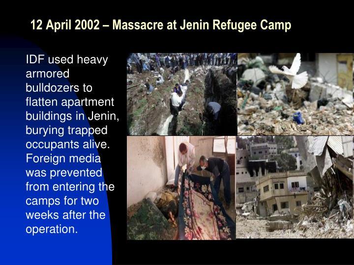 12 April 2002 – Massacre at Jenin Refugee Camp