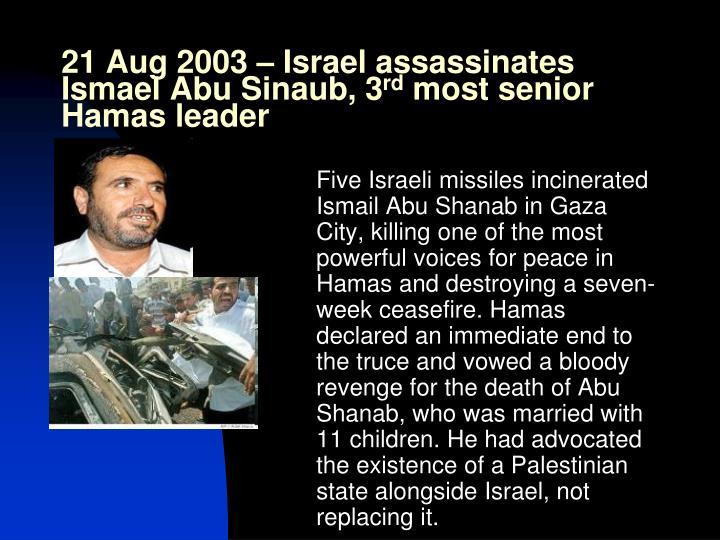 21 Aug 2003 – Israel assassinates Ismael Abu Sinaub, 3