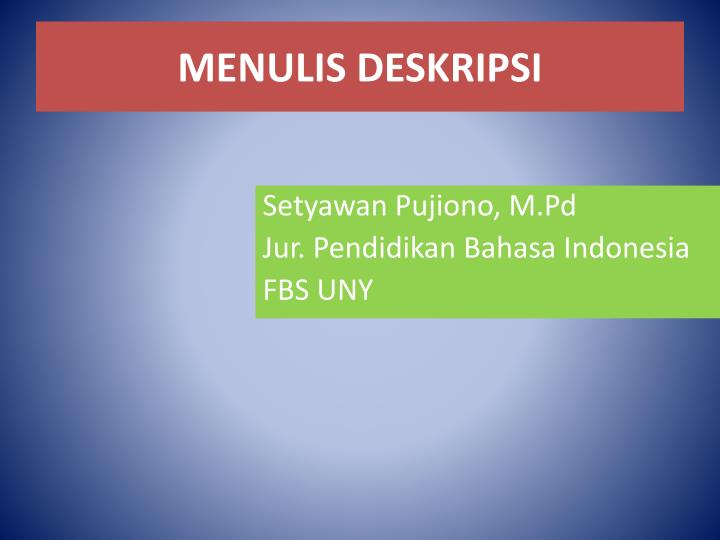 Ppt Menulis Deskripsi Powerpoint Presentation Id 3531939
