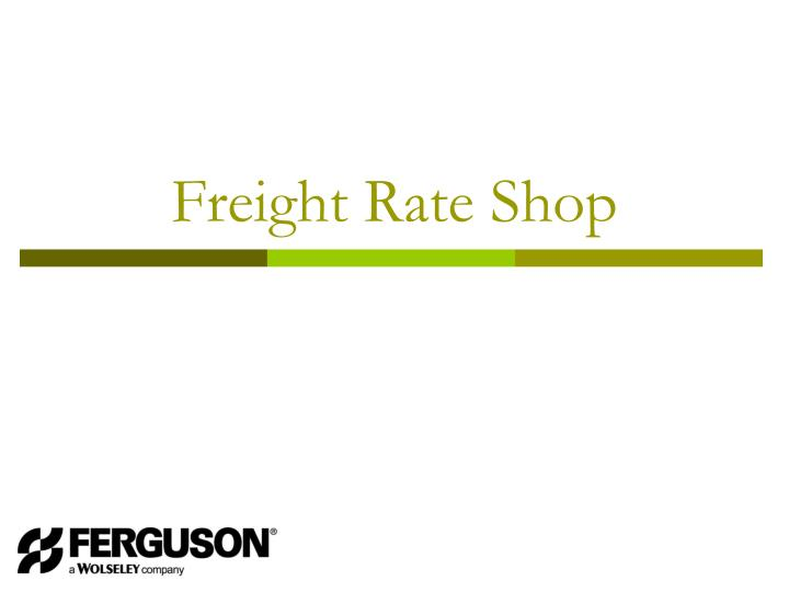 freight rate shop n.
