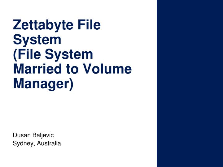 zettabyte file system file system married to volume manager n.