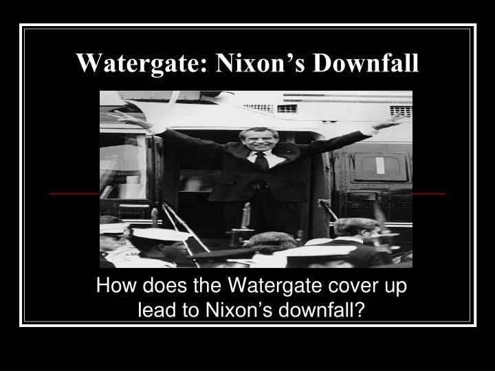 watergate nixon s downfall n.