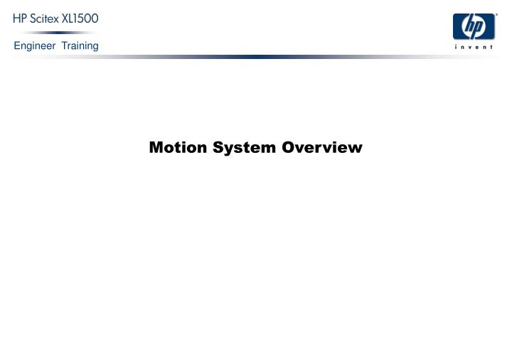 Motion system overview