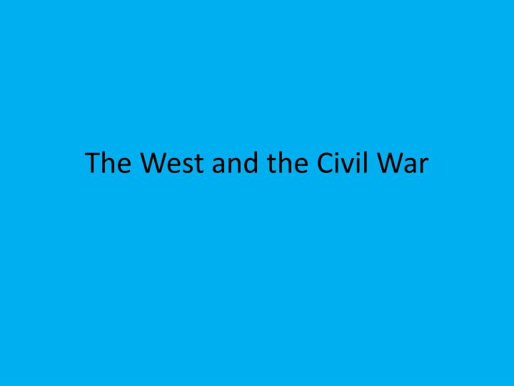 the west and the civil war n.