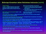 beberapa kesalahan dalam berbahasa indonesia cont d