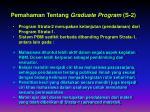 pemahaman tentang graduate program s 2