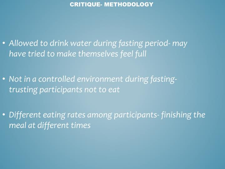 Allowed to drink water during fasting period- may have tried to make themselves feel full