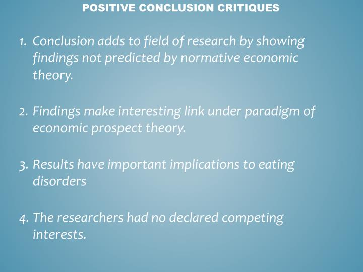Conclusion adds to field of research by showing findings not predicted by normative economic