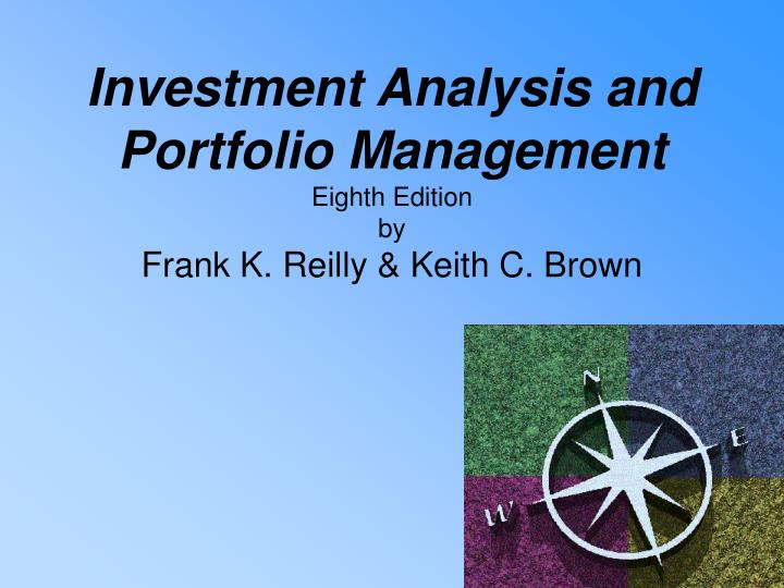 investment analysis and portfolio management Buy investment analysis and portfolio management 10th ed by frank k reilly, keith c brown (isbn: 8582005000008) from amazon's book store everyday low prices and.