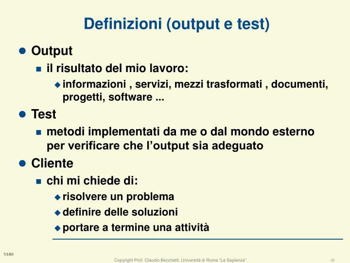 Definizioni (output e test)