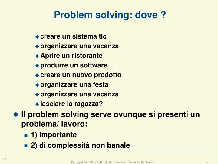 Problem solving: dove ?